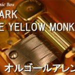 SPARK/THE YELLOW MONKEY【オルゴール】 (パチンコ「CR 忍術決戦 月影」BGM)
